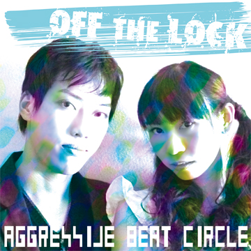 AGGRESSIVE BEAT CIRCLE MTSUNA × TAKA - OFF THE LOCK